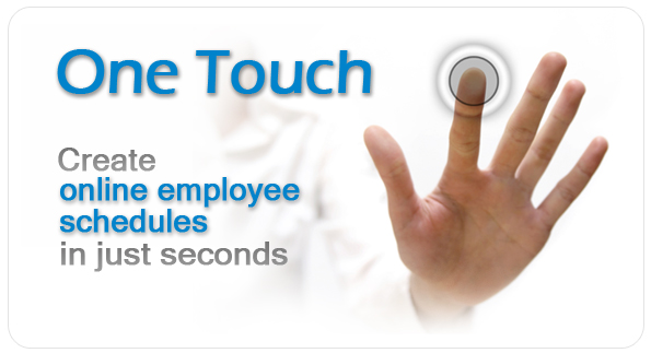 One Touch - Create online employee schedules in seconds
